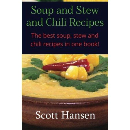 Soup And Stew And Chili Recipes  Great Soup  Stew And Chili Recipes