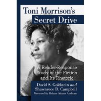 Toni Morrison's Secret Drive : A Reader-Response Study of the Fiction and Its Rhetoric (Paperback)