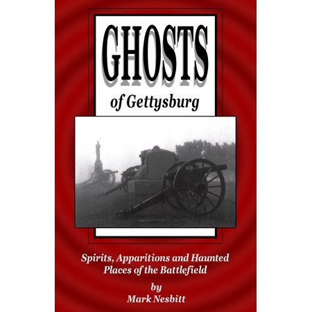 Ghosts of Gettysburg: Spirits, Apparitions and Haunted Places on the Battlefield - eBook - Ghost Writing Book Spirit Halloween