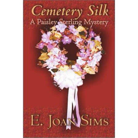 Cemetery Silk  A Paisley Sterling Mystery