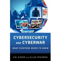 What Everyone Needs to Know (Paperback): Cybersecurity and Cyberwar: What Everyone Needs to Know(r) (Paperback)