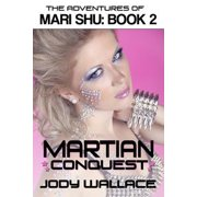 Martian Conquest: The Adventures of Mari Shu, Vol 2 - eBook