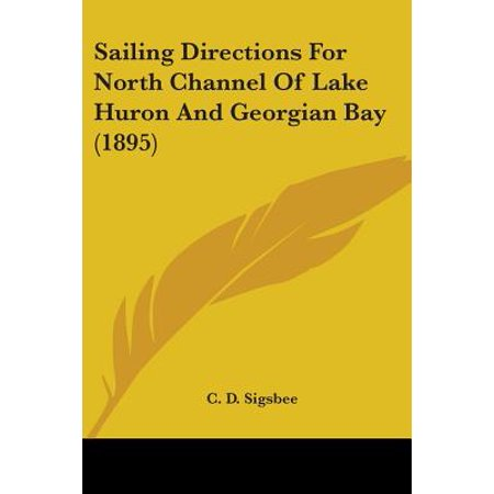 Sailing Directions for North Channel of Lake Huron and Georgian Bay (1895) ()