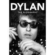 Bob Dylan : The Biography