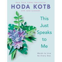 This Just Speaks to Me : Words to Live by Every Day (Hardcover)