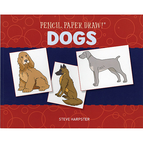 Sterling Publishing Pencil, Paper, Draw! Dogs