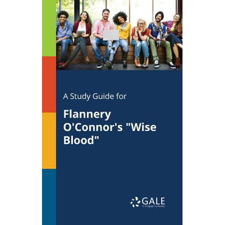 A Study Guide for Flannery O'Connor's Wise Blood