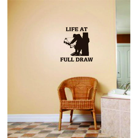 Drag Decal - Custom Wall Decal Life At Full Draw Bow & Arrow Buck Deer Duck Rabbit Animal Hunter Hunting Mens Vinyl Stickers Wall 18 X 18