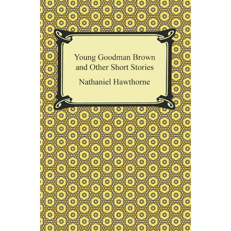 Young Goodman Brown and Other Short Stories - (In Young Goodman Brown As Goodman Brown Walks)