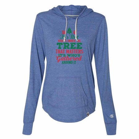 "Women's Christmas Champion Hoodie ""It's Not Whats Under The Tree That Matters It's Who's Gathered Around It"" Small, Blue"