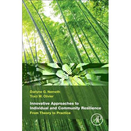 Innovative Approaches to Individual and Community Resilience : From Theory to (The Practice And Theory Of Individual Psychology)