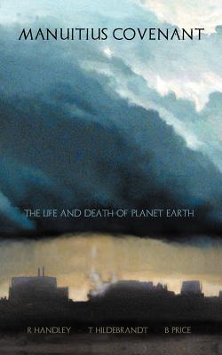 MANUiTiuS COVENANT: THE LIFE AND DEATH OF PLANET EARTH