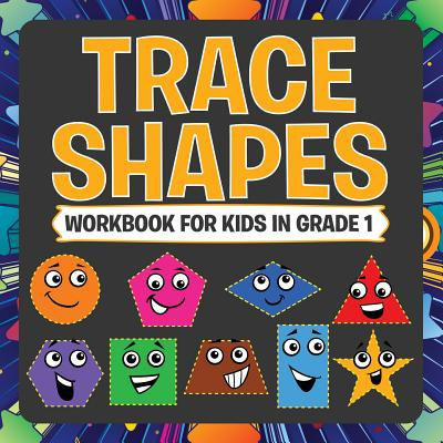 Trace Shapes Workbook for Kids in Grade 1 (Children Shapes)