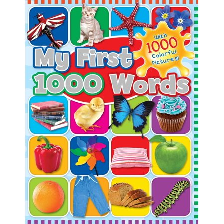 My First 1000 Words : With 1000 Colorful Pictures! (1000 Words Picture Book)