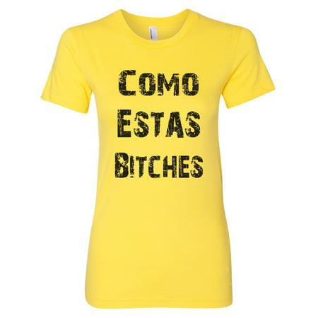 "98a3fc74 Funny Threadz - Womens Soft Tee ""Como Estas Bitches"" Funny Spanish Tshirt  Gift Large, Yellow - Walmart.com"