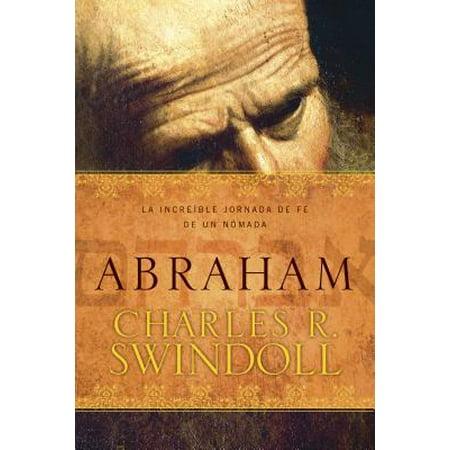 Abraham : La increíble jornada de fe de un (Si Tuvieras Fe Como Un Granito De Mostaza)