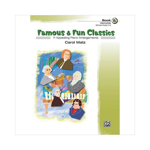 Famous & Fun Classics - Book 5 - Piano - Intermediate
