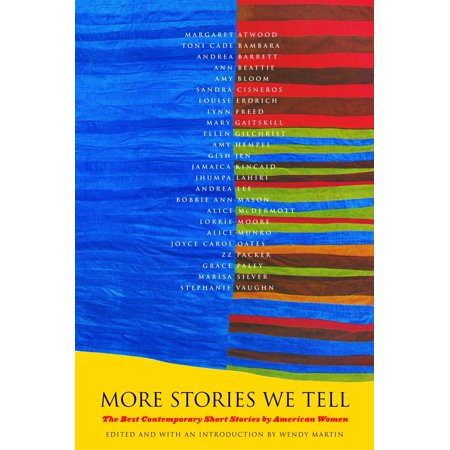 More Stories We Tell : The Best Contemporary Short Stories by North American
