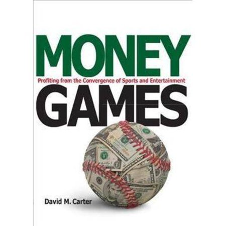 Money Games: Profiting from the Convergence of Sports and Entertainment