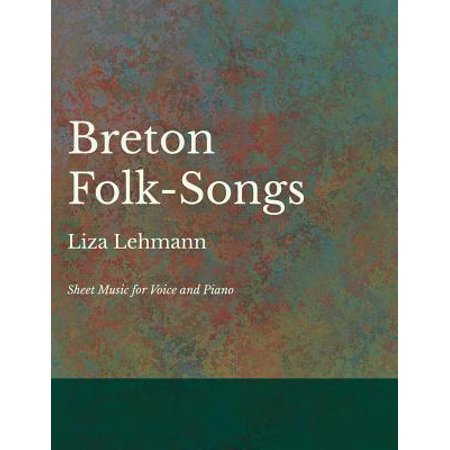 Breton Folk-Songs - Sheet Music for Voice and Piano
