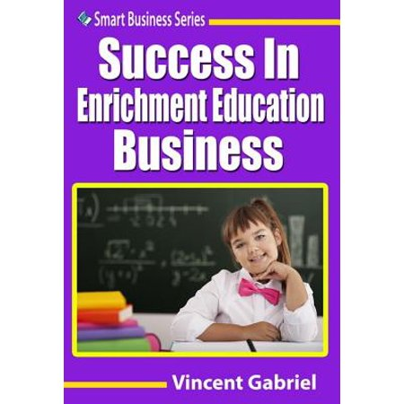 Success In Enrichment Education Business - eBook (Enrichment Book)