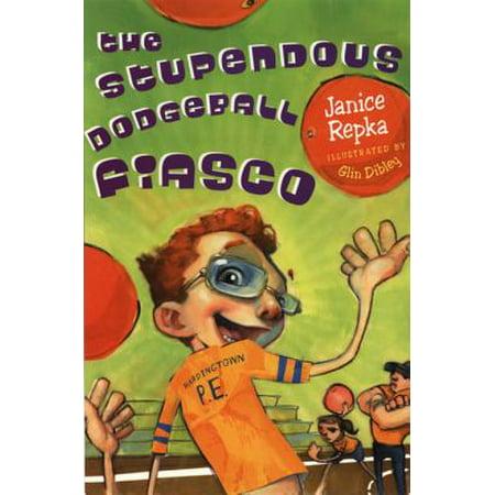 The Stupendous Dodgeball Fiasco - eBook