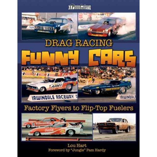 Drag Racing Funny Cars: Factory Flyers to Flip-Top Fuelers