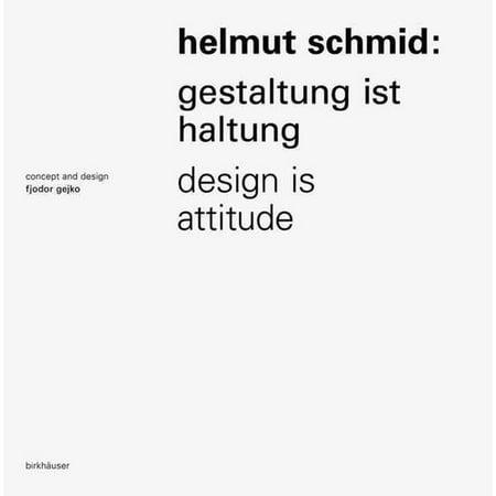 Helmut Schmid Gestaltung Ist Haltung / Design Is Attitude