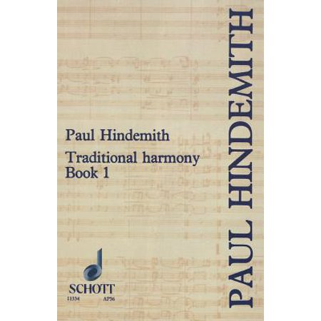 Traditional Harmony, Book I, Part 1 : With Emphasis on Exercises and a Minimum of Rules