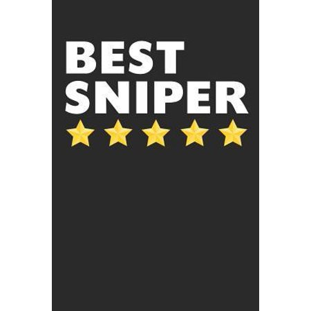 Best Sniper: Lined Journal, Notebook, Diary, Gift For Men & Women (6 x 9 100 Pages)