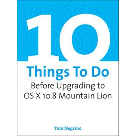 10 Things To Do Before Upgrading to OS X 10.8 Mountain Lion -