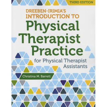 Dreeben Irmias Introduction To Physical Therapy For Physical Therapy Assistants
