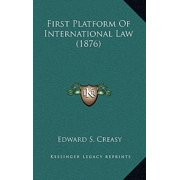 First Platform of International Law (1876)