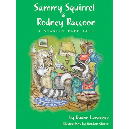 Sammy Squirrel & Rodney Raccoon: A Stanley Park Tale - eBook - Stanley Park Halloween