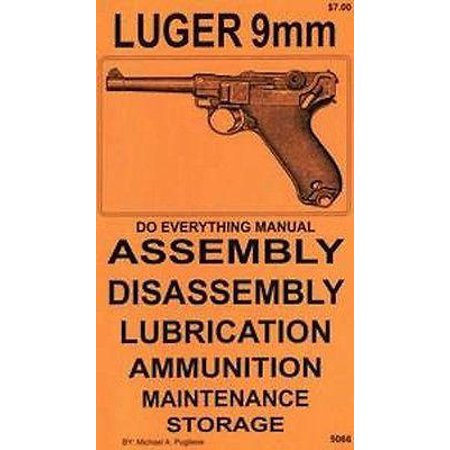 Luger 9mm Do Everything Manual (9 Mm Luger Cartridge)