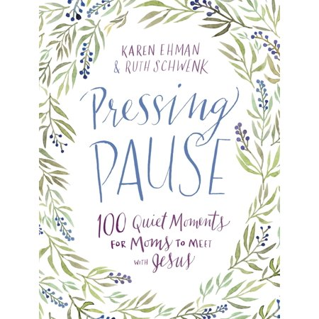 Pressing Pause: Pressing Pause: 100 Quiet Moments for Moms to Meet with Jesus (Mother In Law Of Ruth In The Bible)