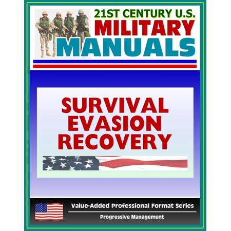 21st Century U.S. Military Manuals: Multiservice Procedures for Survival, Evasion, and Recovery - FM 21-76-1 - Camouflage, Concealment, Navigation (Value-Added Professional Format Series) - - Series Recovery Disks