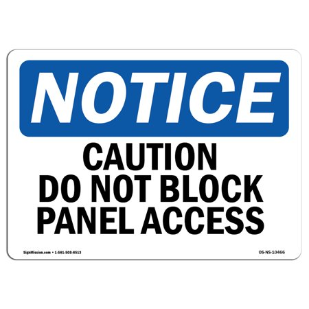 OSHA Notice Sign - Caution Do Not Block Panel Access | Choose from: Aluminum, Rigid Plastic or Vinyl Label Decal | Protect Your Business, Construction Site, Warehouse & Shop Area | Made in the USA (22 Access Panel Plastic)