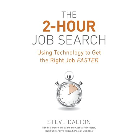 The 2-Hour Job Search : Using Technology to Get the Right Job