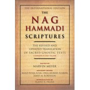 The Nag Hammadi Scriptures : The Revised and Updated Translation of Sacred Gnostic Texts Complete in One Volume