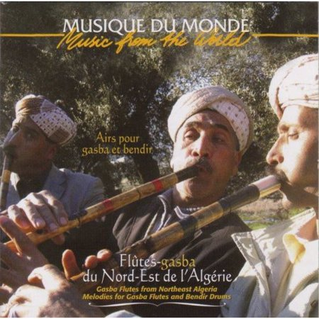 Music From The World: Gasba Flutes From Ne Algeria
