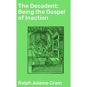 The Decadent: Being the Gospel of Inaction - eBook