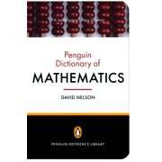 The Penguin Dictionary of Mathematics : Fourth Edition