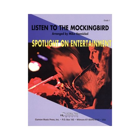 Curnow Music Listen To The Mockingbird  Grade 1   Score Only  Concert Band Level 1 Arranged By Mike Hannickel