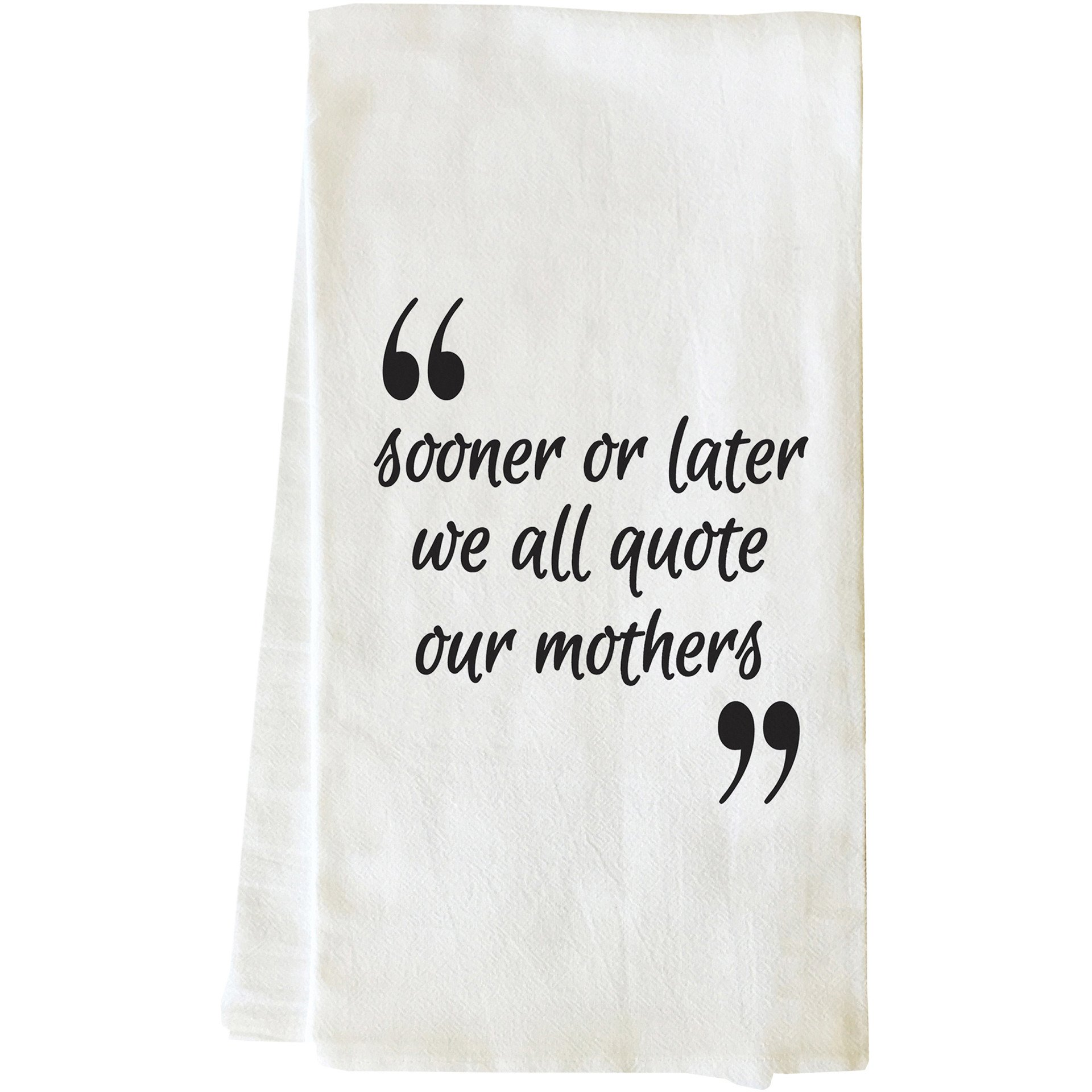 """Quote Our Mothers"" Tea Towel by OneBellaCasa"