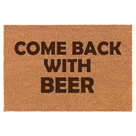Coir Door Mat Doormat Funny Come Back with Beer