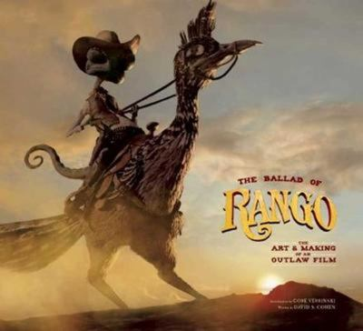 The Ballad of Rango : The Art & Making of an Outlaw Film