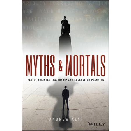 myths  mortals family business leadership  succession planning walmartcom