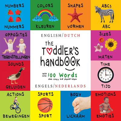 The Toddler's Handbook : Bilingual (English / Dutch) (Engels / Nederlands) Numbers, Colors, Shapes, Sizes, ABC Animals, Opposites, and Sounds, with Over 100 Words That Every Kid Should Know: Engage Early Readers: Children's Learning Books](Animal Shapes)