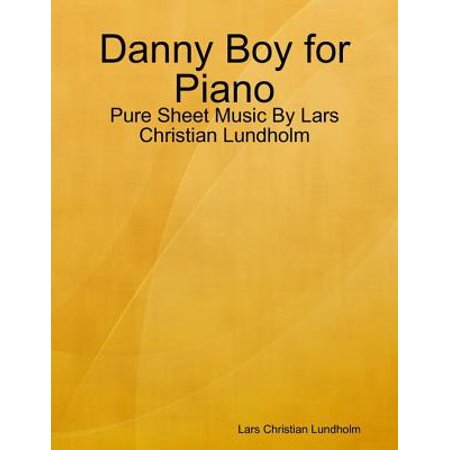 Danny Boy for Piano - Pure Sheet Music By Lars Christian Lundholm - eBook Danny Boy Piano Sheet Music